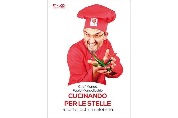 """""""Cucinando per le stelle"""" di ieri e di oggi 36 ricette firmate Fabio Mendolicchio"""