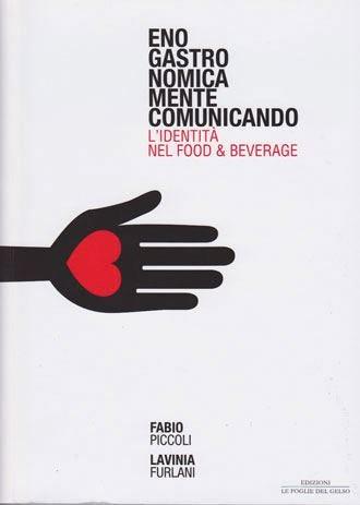 Enogastronomicamente comunicando Un libro sull'identità del food&beverage