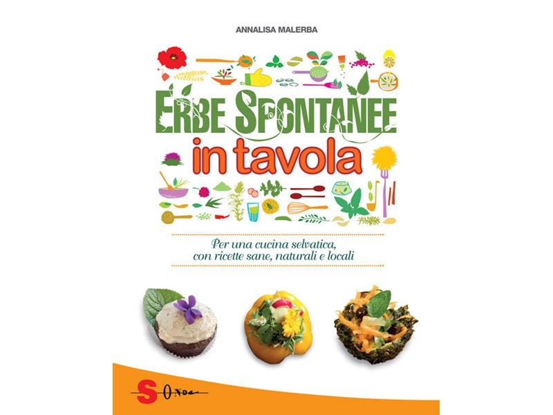 """Erbe spontanee in tavola"" Il ricettario al 100%... vegetale"