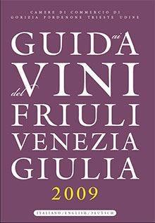 Guida ai Vini del Friuli Venezia Giulia: 39 le selezioni regionali a 3 stelle