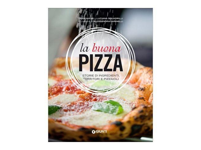 """Il libro """"La buona pizza"""" mette al centro la ricerca della qualità"""