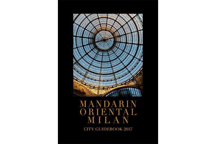 Mandarin Oriental Milan City Guidebook Attrazioni e consigli per scoprire la città