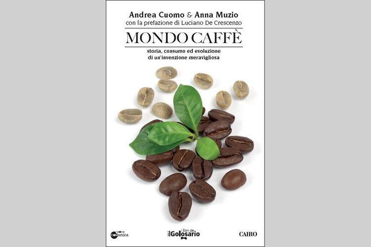"""""""Mondo Caffè"""", Muzio e Cuomo raccontano la magica bevanda"""