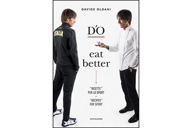 """""""D'O eat better - Ricette per lo sport"""" La cucina di Oldani per restare in forma"""