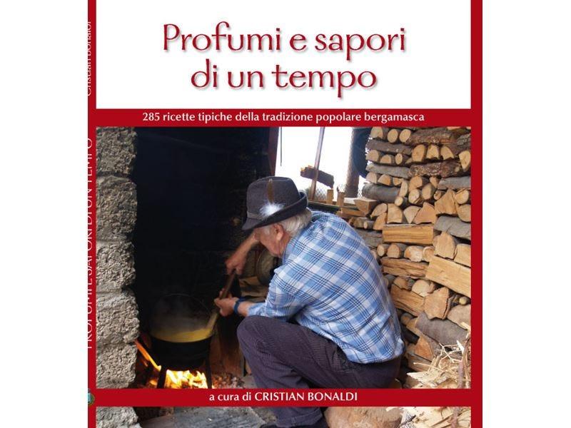 Profumi e sapori di un tempo In un libro le ricette della Bergamasca