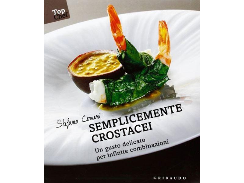 """""""Semplicemente crostacei"""", un gusto delicato per infinite combinazioni"""