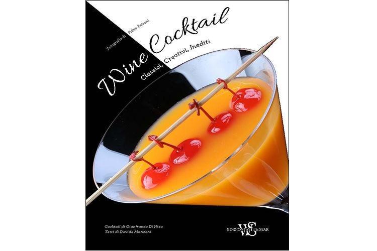 """""""Wine Cocktail"""", due mondi in uno grazie alle ricette di Gianfranco Di Niso"""
