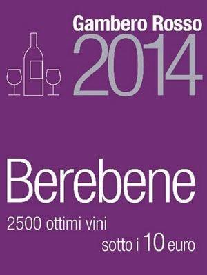 Berebene 2014, qualità a prezzi contenutiOscar nazionale a 6 vini d'eccellenza