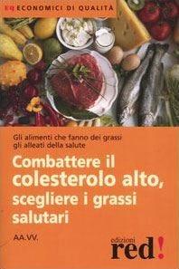 Combattere il colesterolo alto e scegliere i grassi salutari
