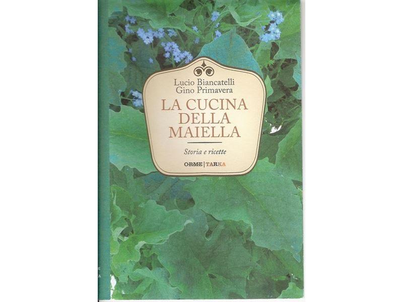 """""""La cucina della Maiella""""  Ricette e storia di una terra unica"""