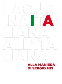 """Esce il nuovo volume di Sergio Mei """"La Cucina Italiana all'italiana"""""""