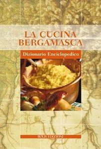 Un dizionario enciclopedico sulla cucina bergamasca