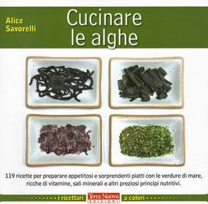 Alghe e germogli in cucina per liberare la fantasia e la creativit italia a tavola - Alghe in cucina ...