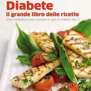 Il diabete sotto controllo con ricette golose e salutari