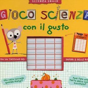 Imparare il gusto della scienza giocando, assaggiando e leggendo