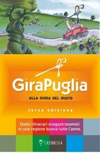 Puglia, dal Gargano al Salento 12 itinerari da visitare e gustare