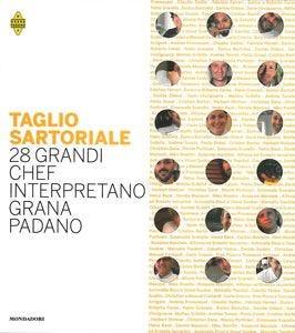 Grana Padano... calza a pennello 28 ricette create su misura