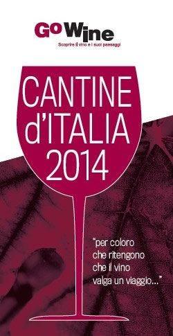 """Su """"Cantine d'Italia 2014"""" di Go Wine233 vini d'eccellenza per l'enoturista"""