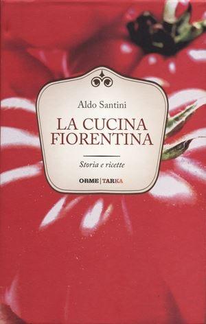 A tavola con Caterina de' MediciRicette tipiche della cucina fiorentina