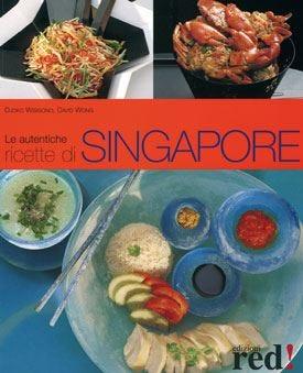 La raffinata cucina di singapore si rivela in un ricettario multietnico