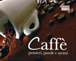 Caffè, cioccolato e aromi: le novità tascabili di Food Editore