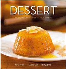 Il giro del mondo in 200 dessert: ricette tradizionali e moderne
