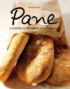 Il piacere di preparare il pane in casa Oltre 50 ricette e consigli pratici