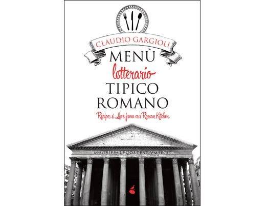 """""""Menu letterario tipico romano"""" Storie di sapori e di affetto sincero"""