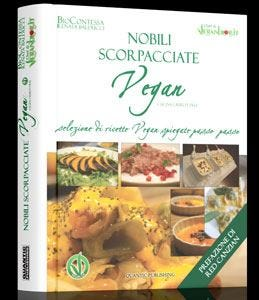Nobili scorpacciate... vegane L'arte della vita £$cruelty free$£