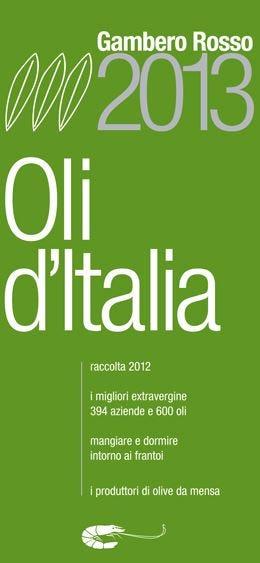 Oli d'Italia 2013 del Gambero RossoToscana in vetta con 31 Tre Foglie