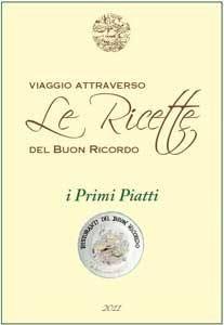 """Primi piatti del Buon Ricordo Tante """"storie"""" in un ricettario"""