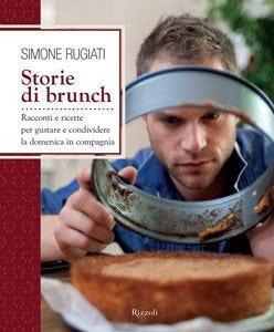 """In libreria """"Storie di brunch""""il cooking-reportage di Simone Rugiati"""