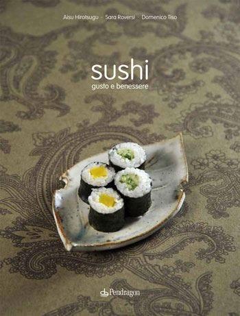 Esce Sushi, gusto e benessere Il primo libro della collana Sosushi