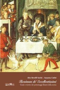 """""""Tacuinum de' Eccellentissimi"""" Storie di personaggi del passato a tavola"""