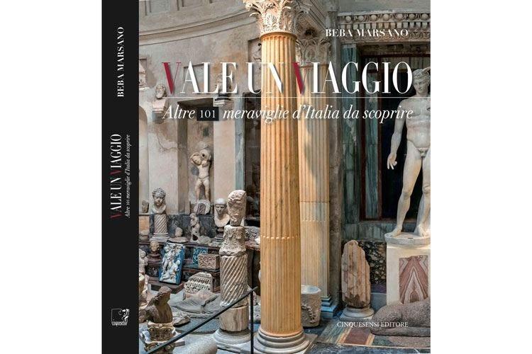 """""""Vale un viaggio"""" 101 bellezze italiche da scoprire"""